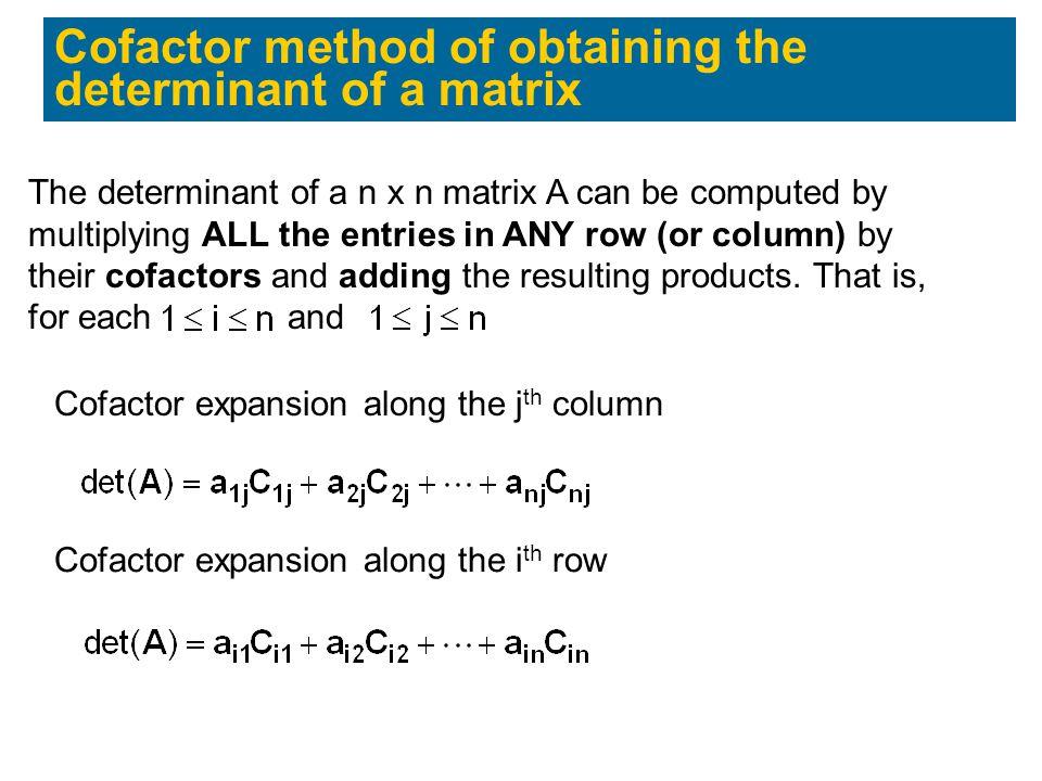 Cofactor method of obtaining the determinant of a matrix