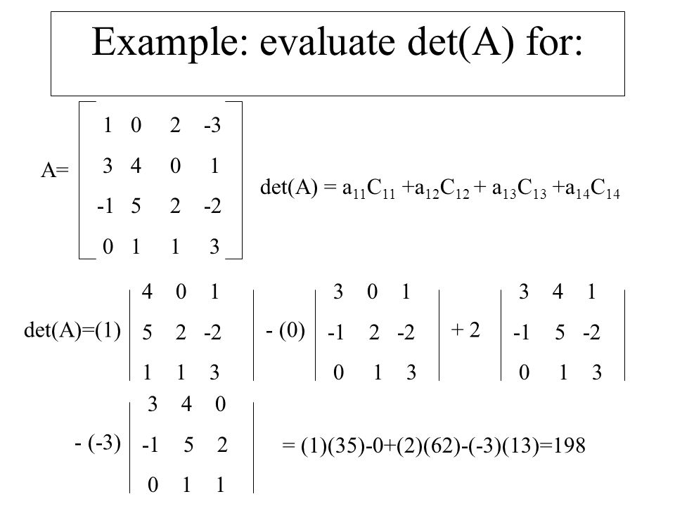 Example: evaluate det(A) for: