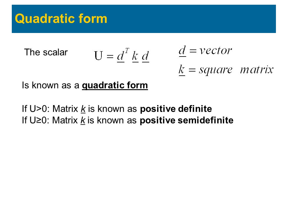Quadratic form The scalar Is known as a quadratic form