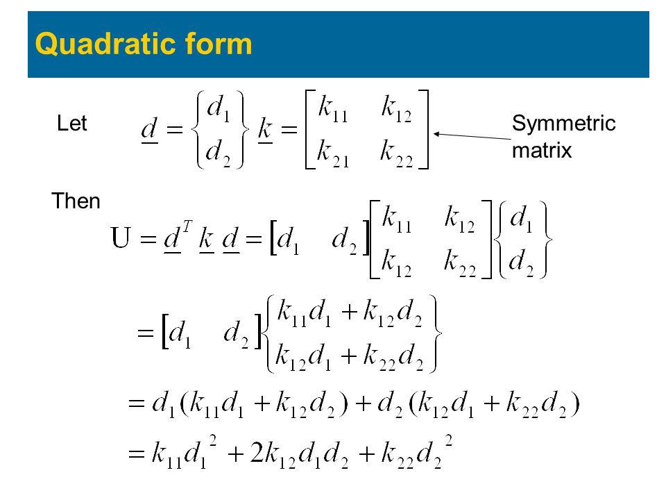 Quadratic form Let Symmetric matrix Then