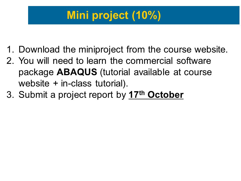 Mini project (10%) Download the miniproject from the course website.