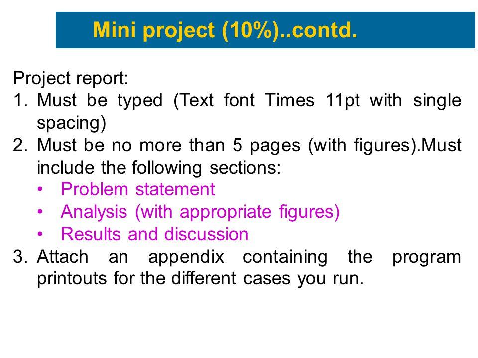 Mini project (10%)..contd. Project report: