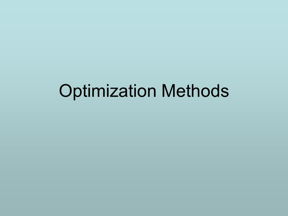Optimization Methods TexPoint fonts used in EMF.