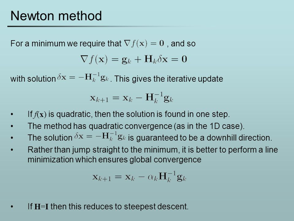 Newton method For a minimum we require that , and so