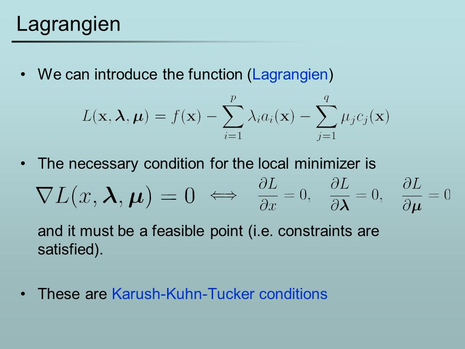 Lagrangien We can introduce the function (Lagrangien)