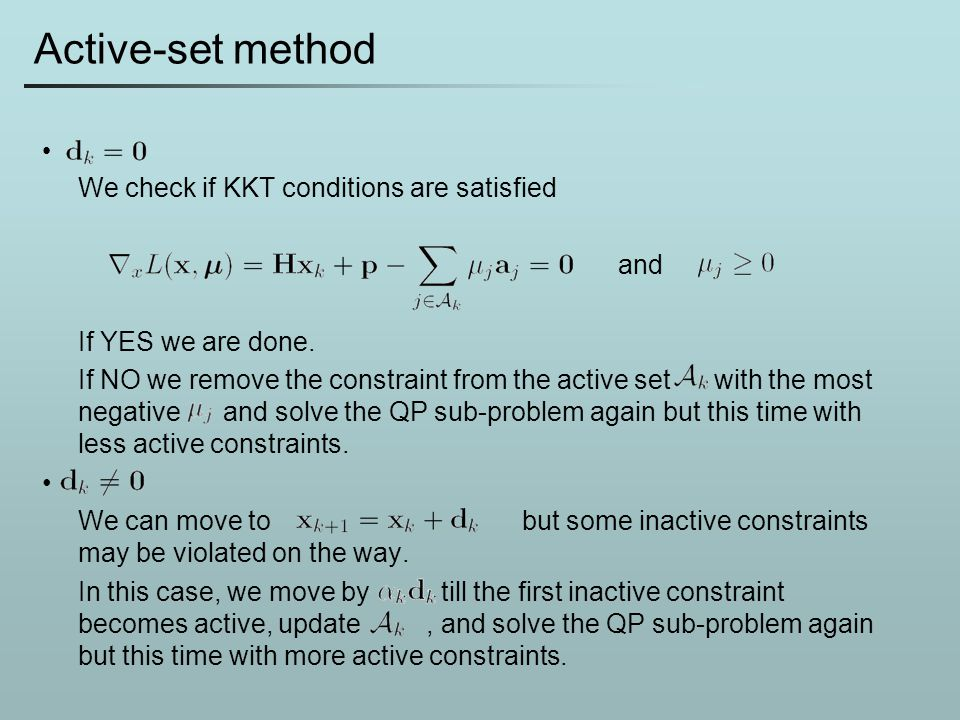 Active-set method We check if KKT conditions are satisfied and