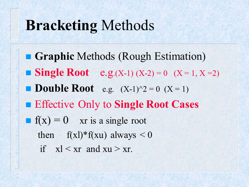 Bracketing Methods Graphic Methods (Rough Estimation)