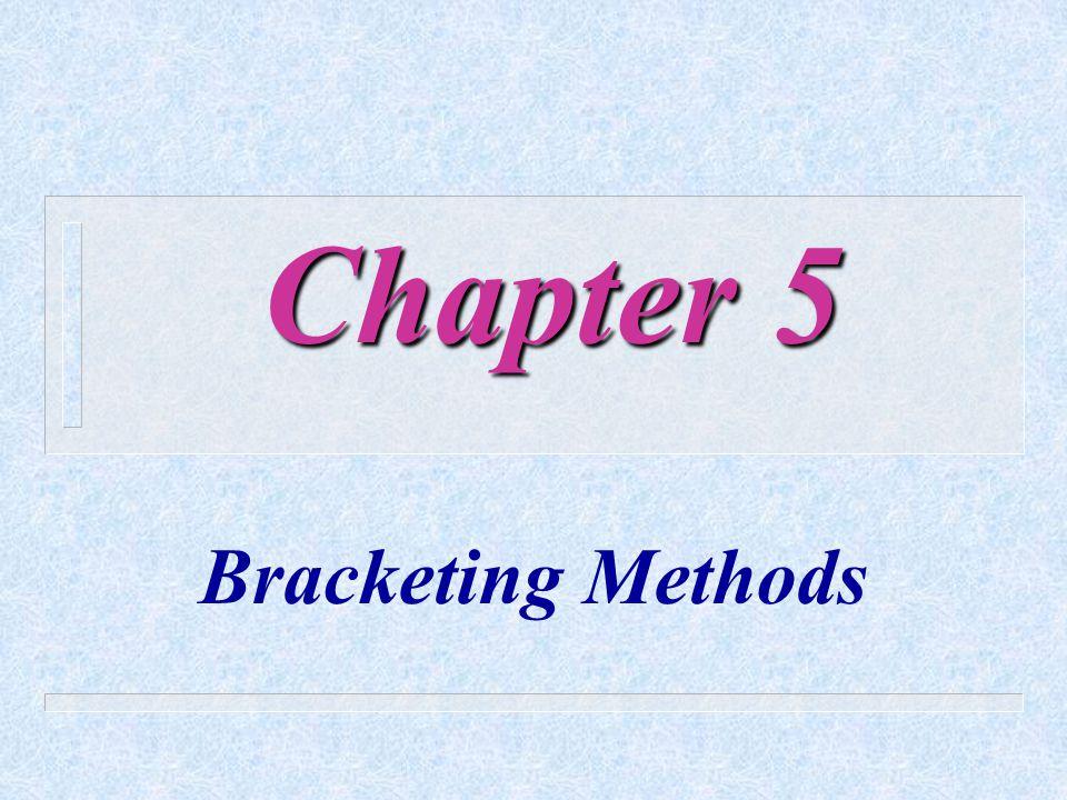 Chapter 5 Bracketing Methods