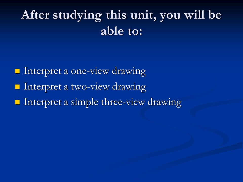 After studying this unit, you will be able to: