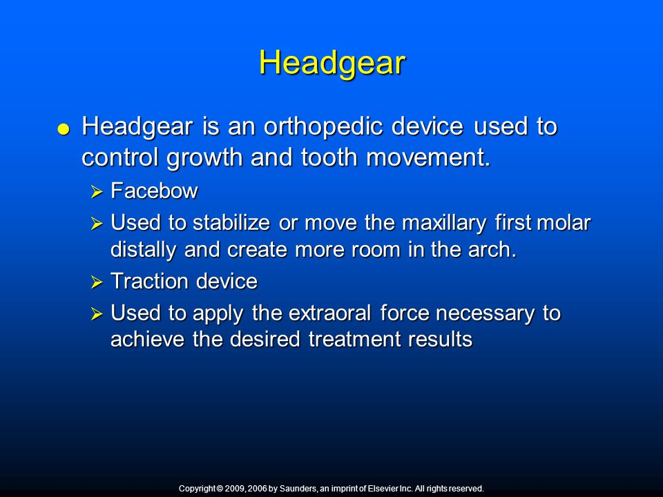Headgear Headgear is an orthopedic device used to control growth and tooth movement. Facebow.