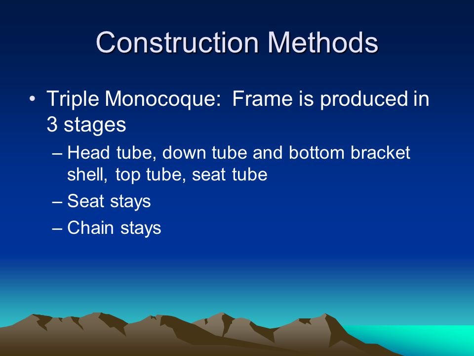 Construction Methods Triple Monocoque: Frame is produced in 3 stages