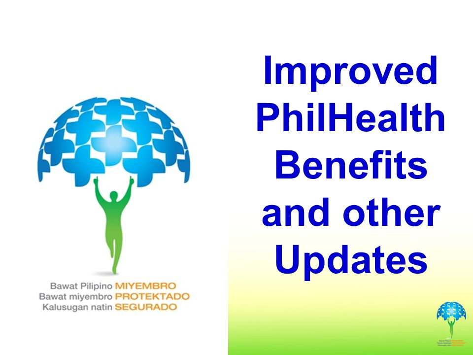 Improved PhilHealth Benefits and other Updates