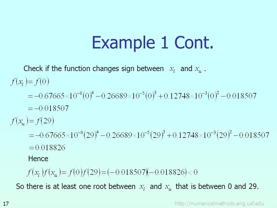 Example 1 Cont. Check if the function changes sign between and . Hence