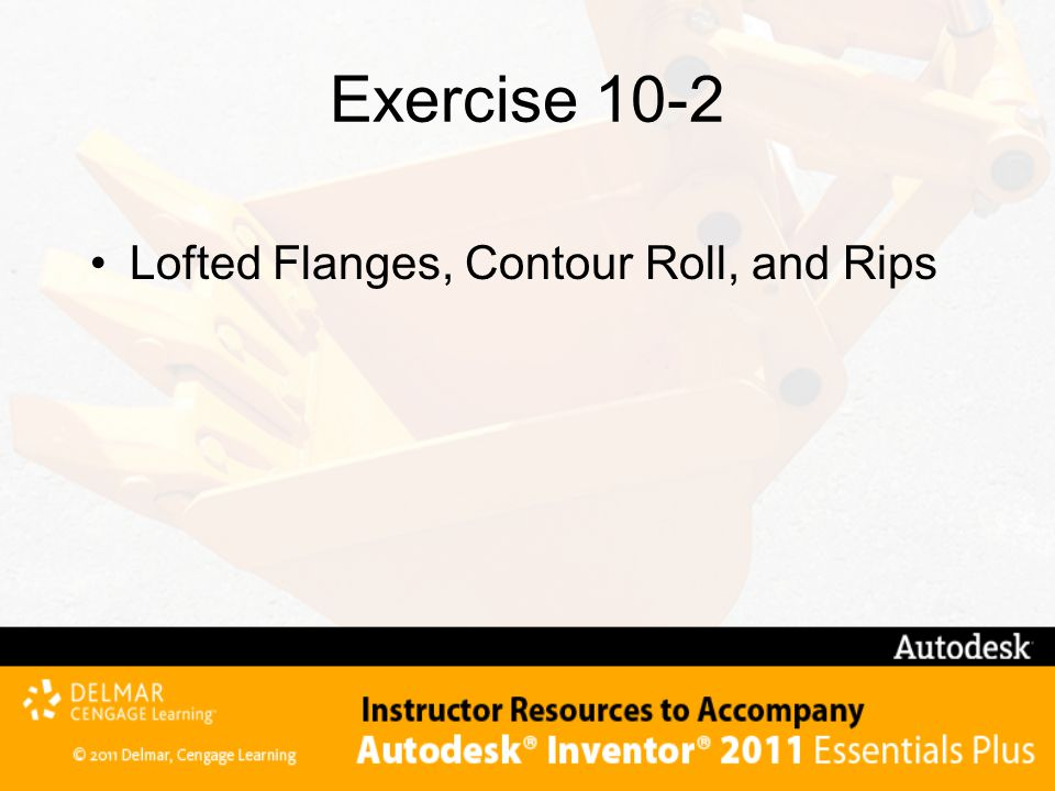 Exercise 10-2 Lofted Flanges, Contour Roll, and Rips