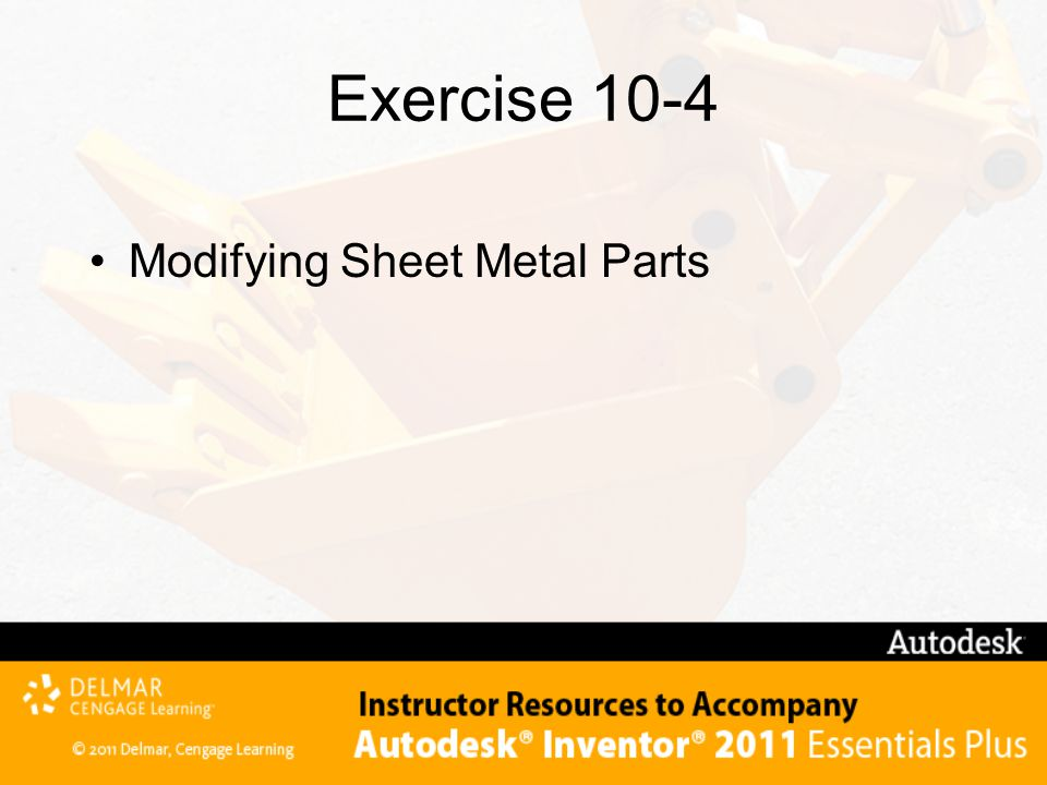 Exercise 10-4 Modifying Sheet Metal Parts