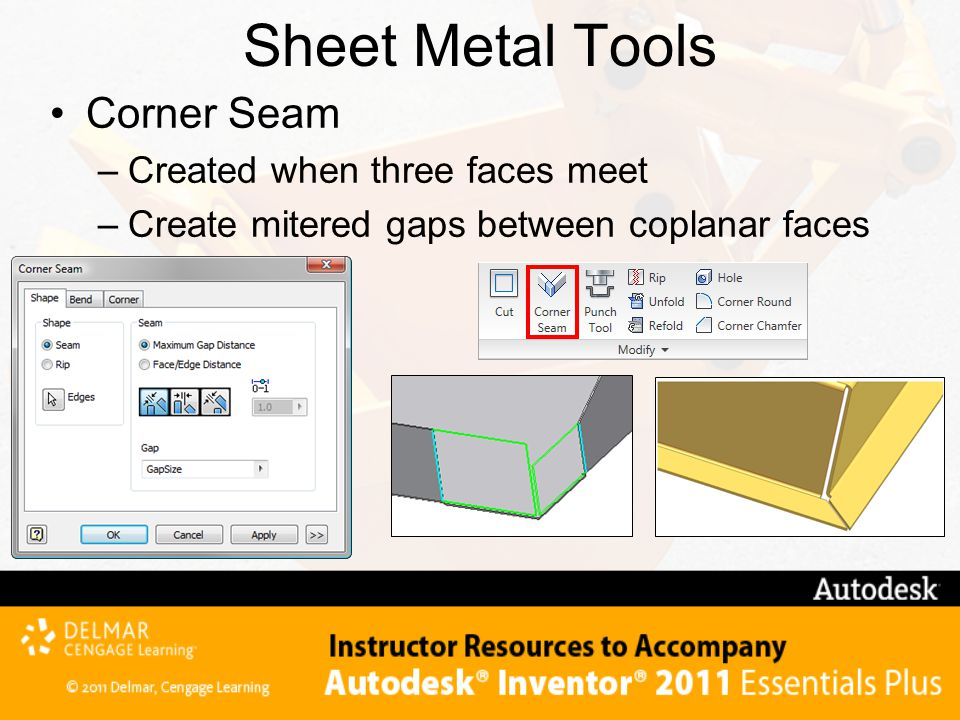 Sheet Metal Tools Corner Seam Created when three faces meet