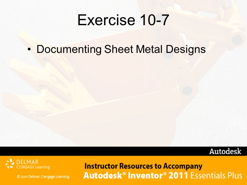 Exercise 10-7 Documenting Sheet Metal Designs