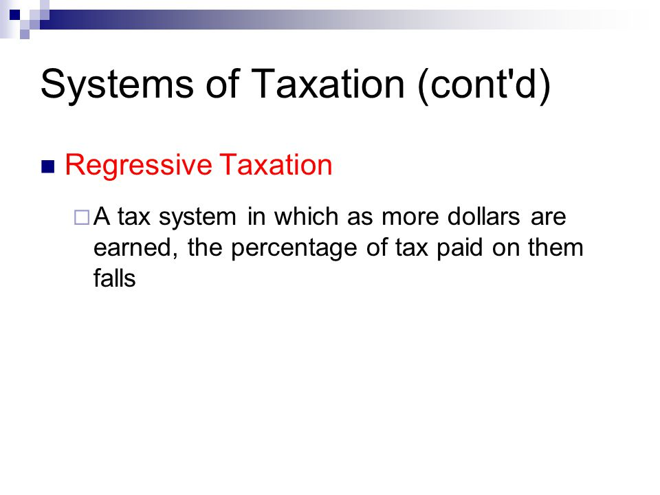 Systems of Taxation (cont d)