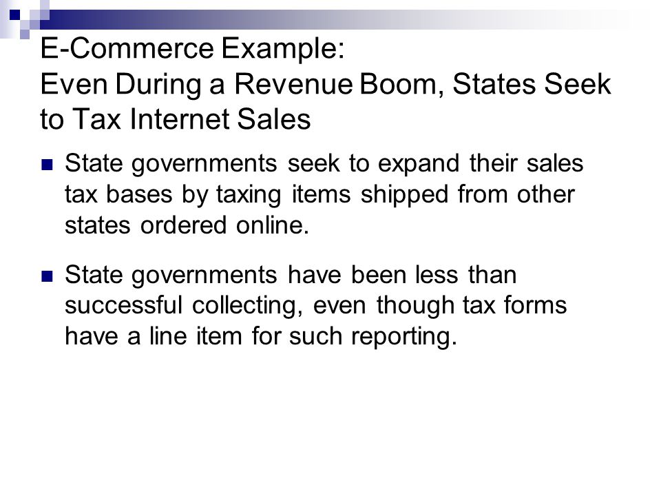 E-Commerce Example: Even During a Revenue Boom, States Seek to Tax Internet Sales