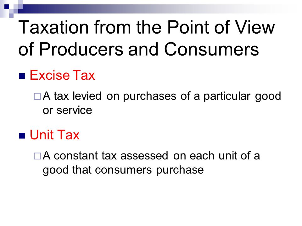 Taxation from the Point of View of Producers and Consumers