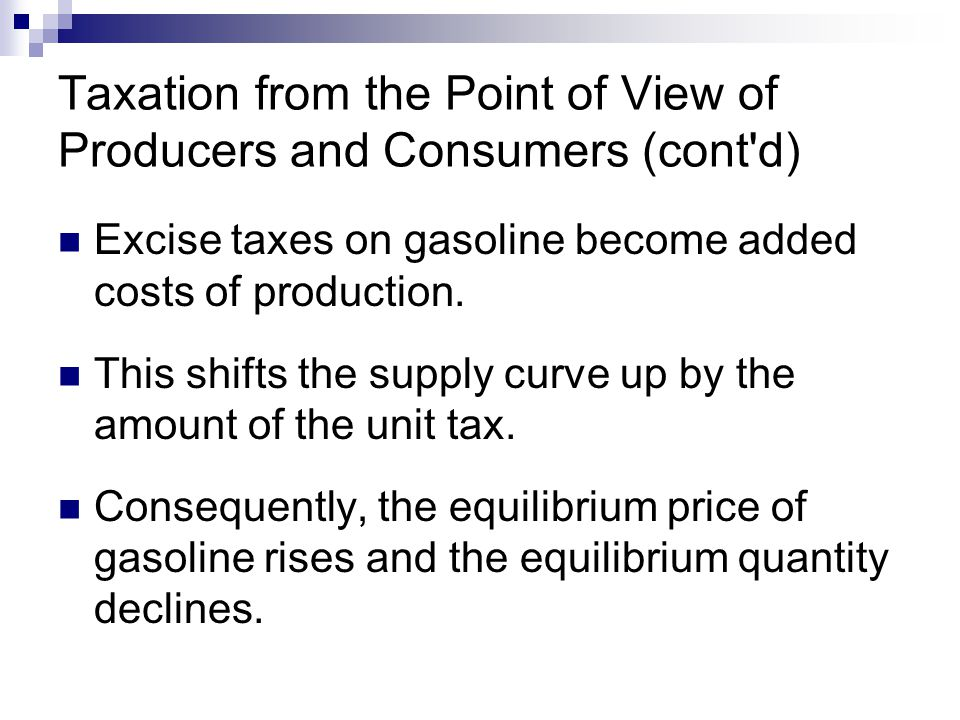 Taxation from the Point of View of Producers and Consumers (cont d)
