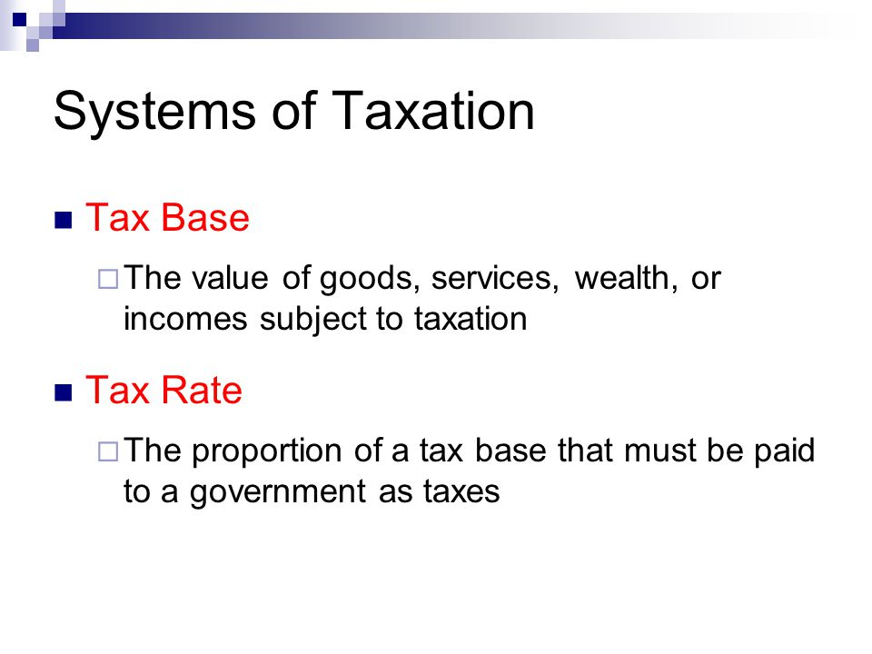 Systems of Taxation Tax Base Tax Rate