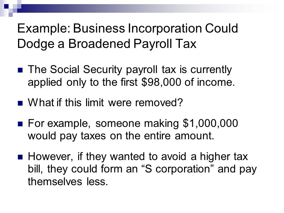Example: Business Incorporation Could Dodge a Broadened Payroll Tax