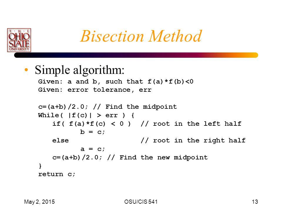 Bisection Method Simple algorithm: