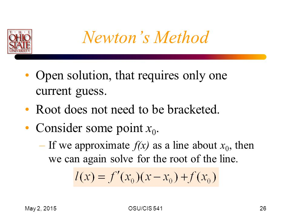 Newton's Method Open solution, that requires only one current guess.