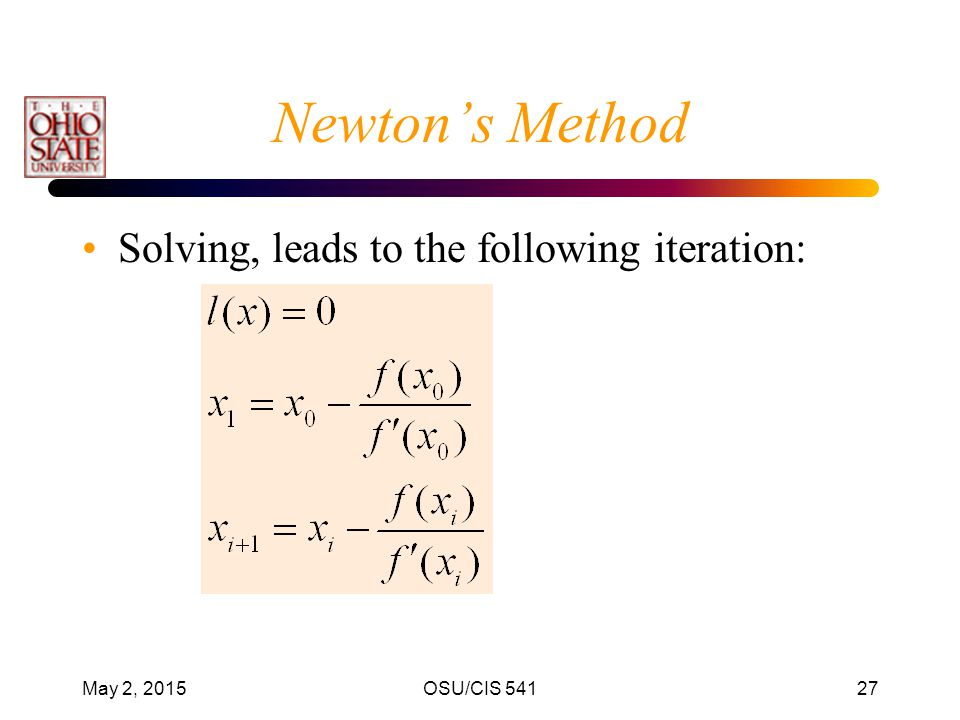 Newton's Method Solving, leads to the following iteration: