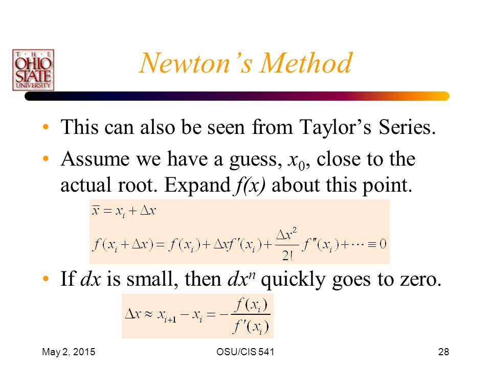 Newton's Method This can also be seen from Taylor's Series.