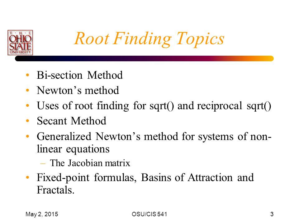 Root Finding Topics Bi-section Method Newton's method