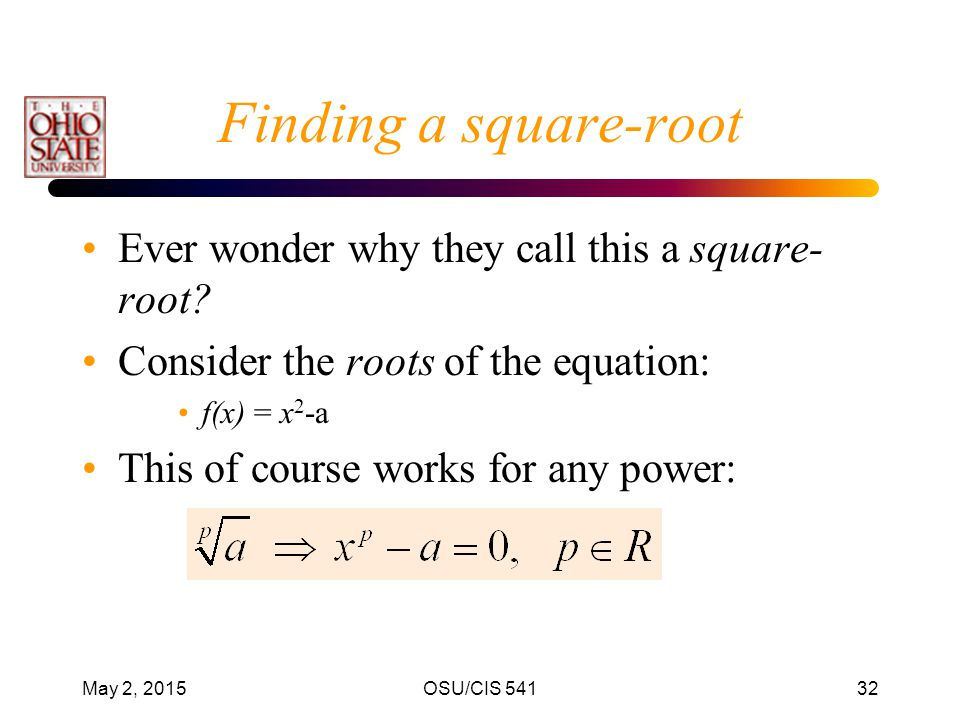 Finding a square-root Ever wonder why they call this a square-root