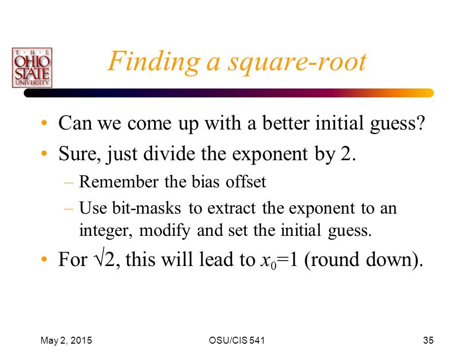 Finding a square-root Can we come up with a better initial guess