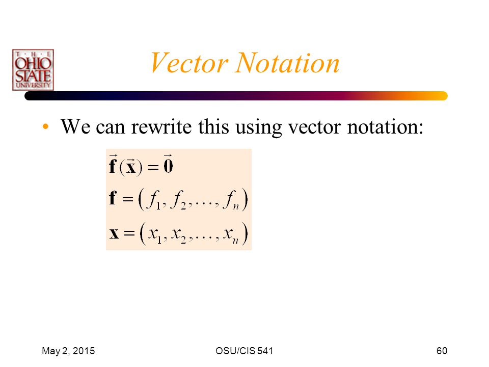 Vector Notation We can rewrite this using vector notation: