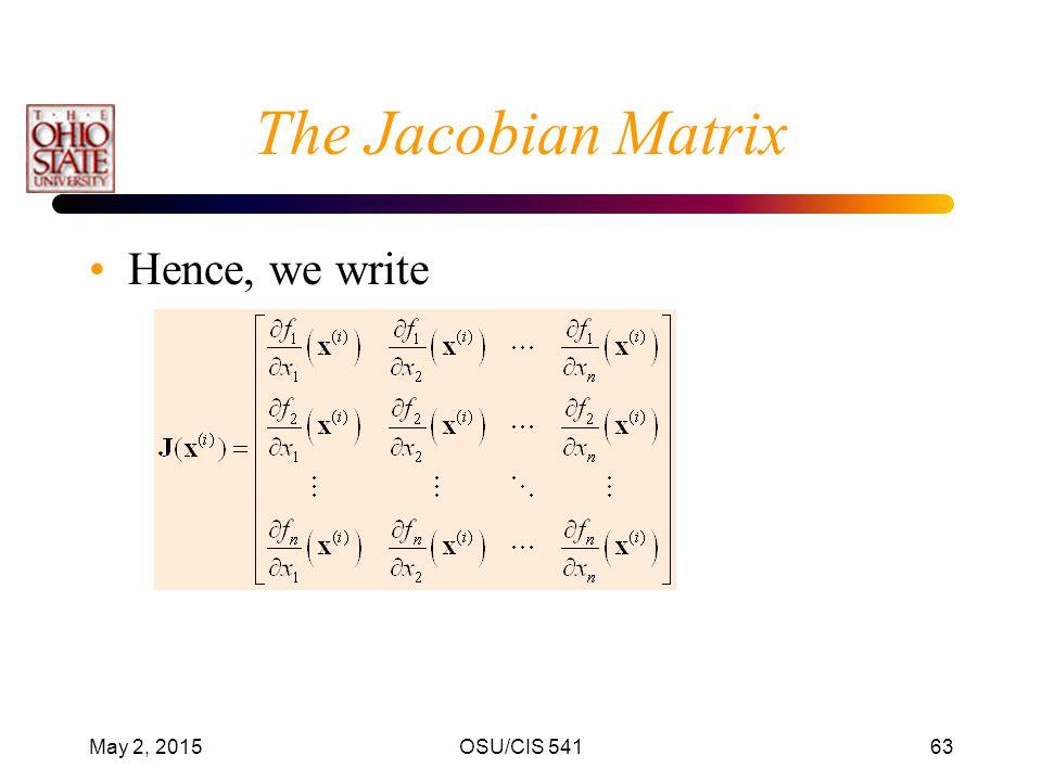 The Jacobian Matrix Hence, we write April 14, 2017 OSU/CIS 541