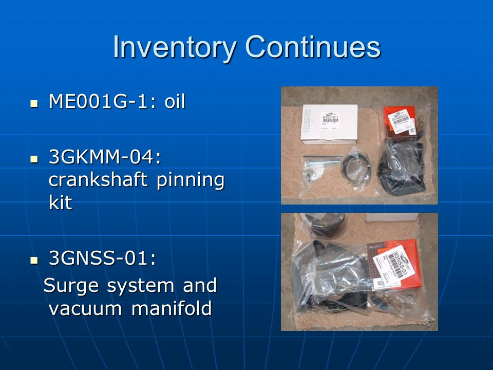 Inventory Continues ME001G-1: oil 3GKMM-04: crankshaft pinning kit