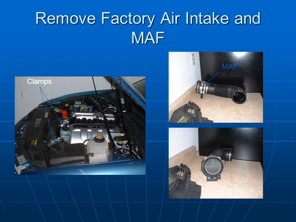 Remove Factory Air Intake and MAF