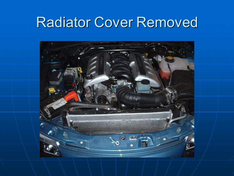 Radiator Cover Removed