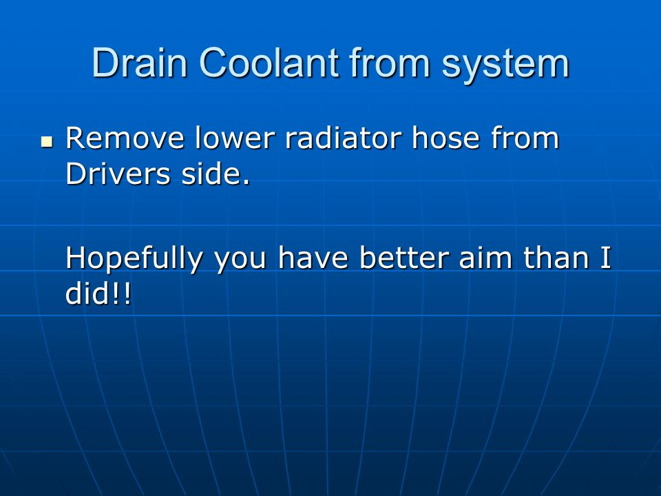 Drain Coolant from system