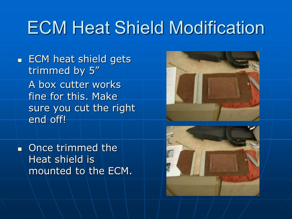 ECM Heat Shield Modification