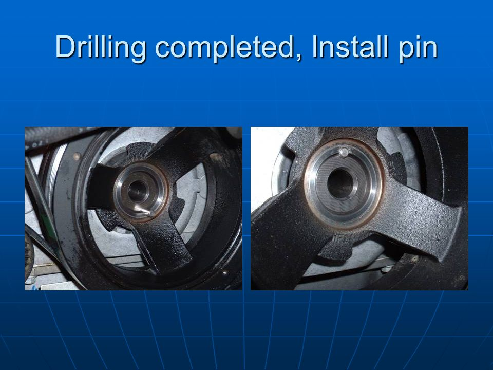 Drilling completed, Install pin