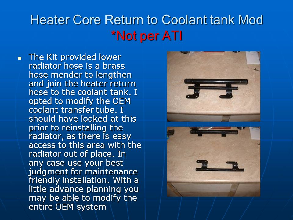 Heater Core Return to Coolant tank Mod *Not per ATI