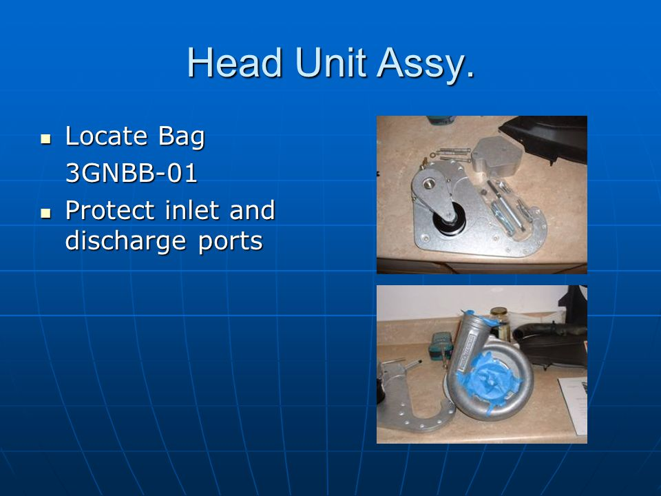 Head Unit Assy. Locate Bag 3GNBB-01 Protect inlet and discharge ports