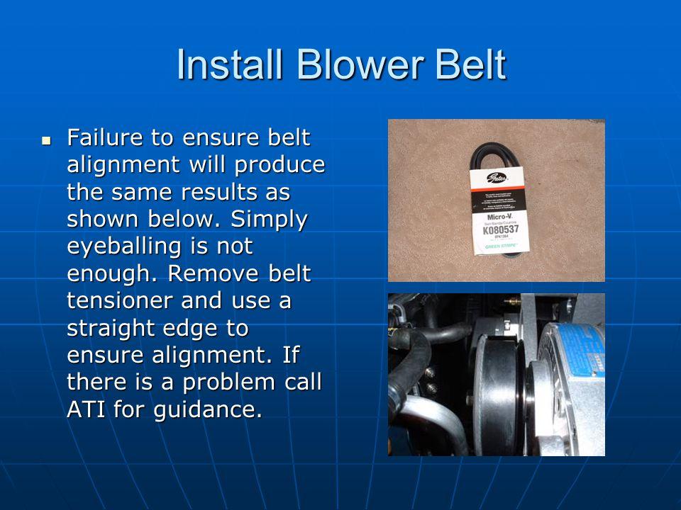 Install Blower Belt