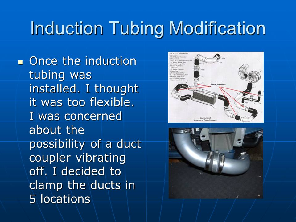 Induction Tubing Modification