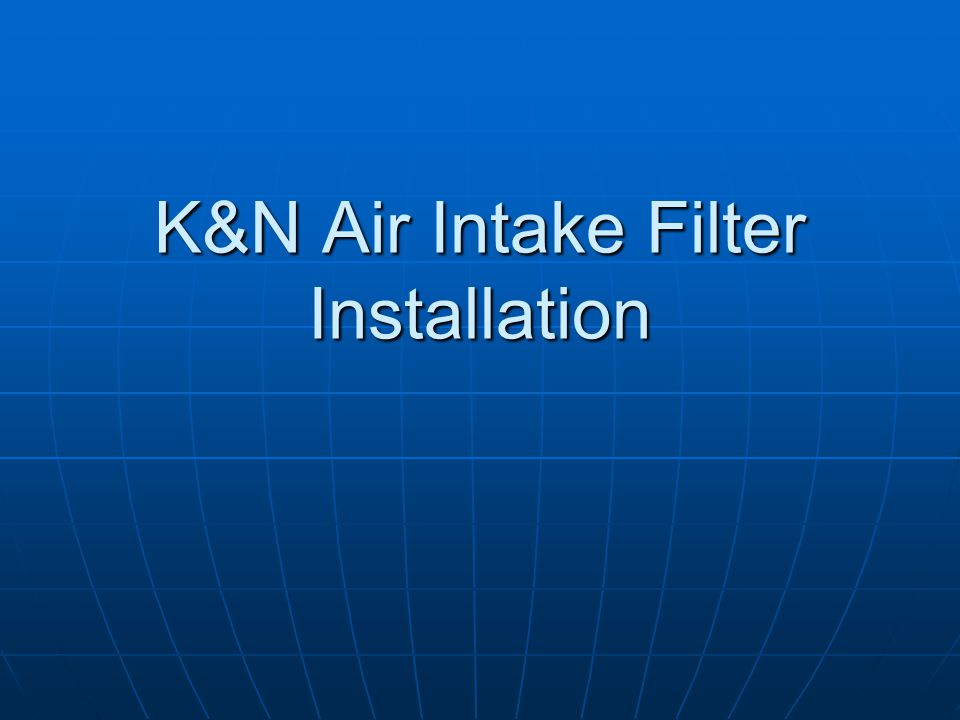 K&N Air Intake Filter Installation