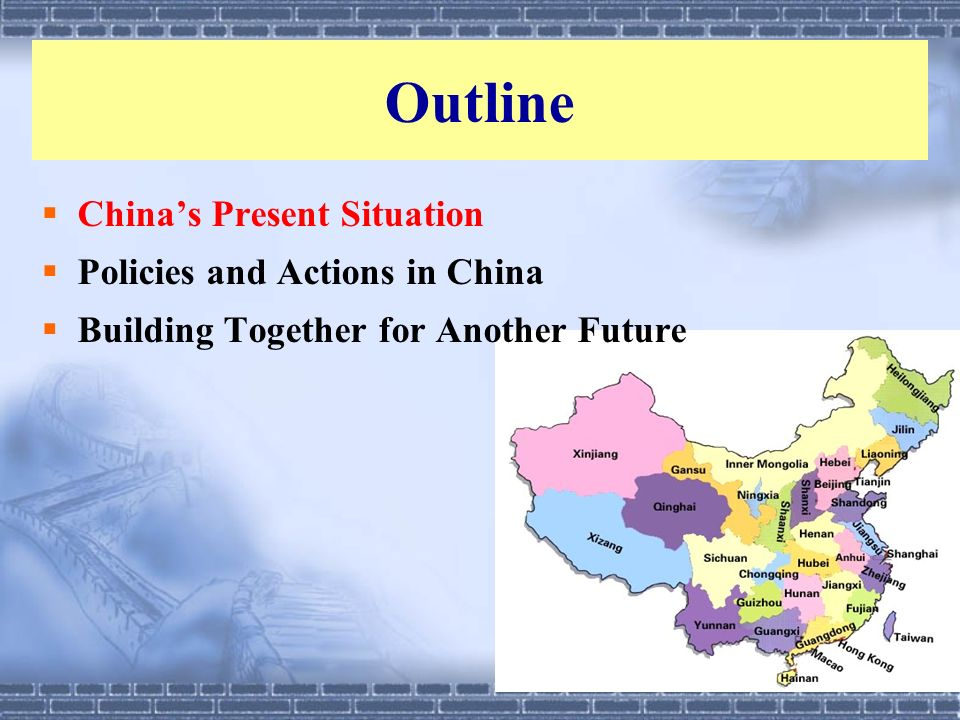 Outline China's Present Situation Policies and Actions in China