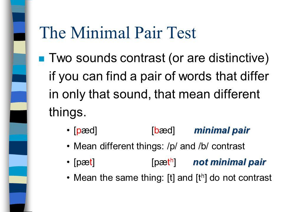 The Minimal Pair Test