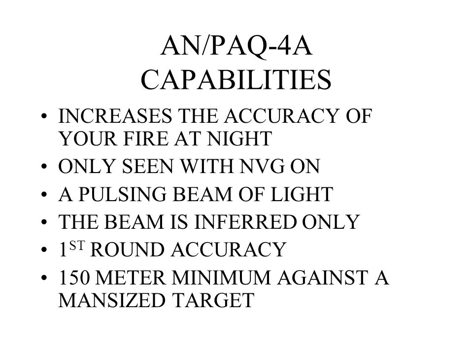 AN/PAQ-4A CAPABILITIES